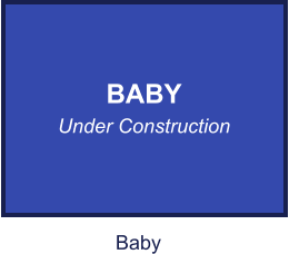 BABY Under Construction Baby